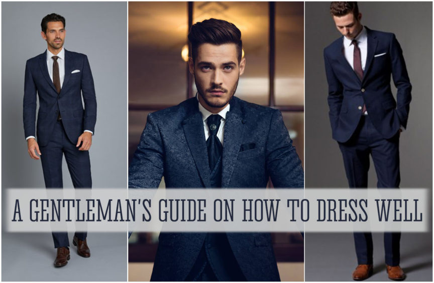 A Gentleman's Guide on How to Dress Well